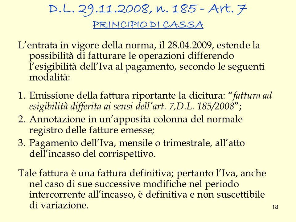 D.L. 29.11.2008, n. 185 - Art. 7 PRINCIPIO DI CASSA