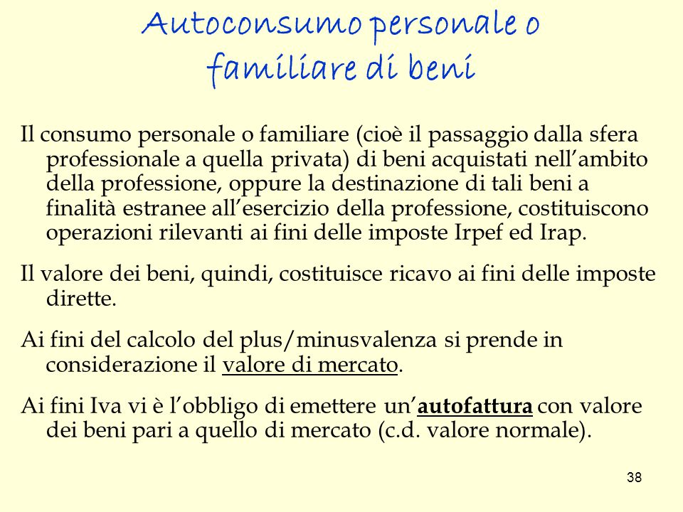 Autoconsumo personale o familiare di beni