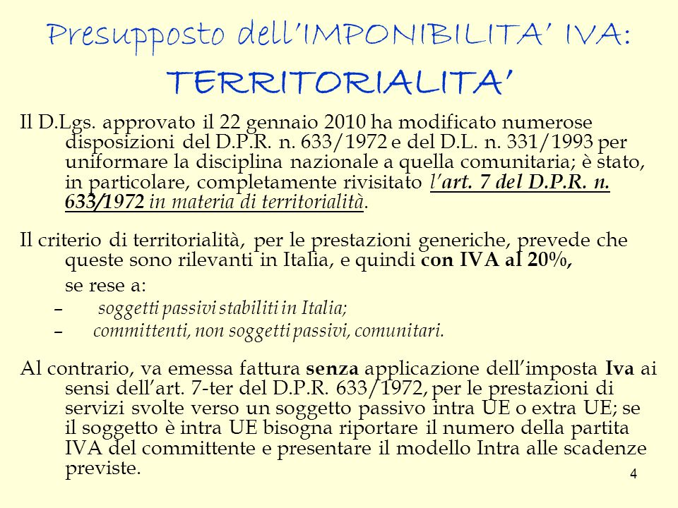 Presupposto dell'IMPONIBILITA' IVA: TERRITORIALITA'