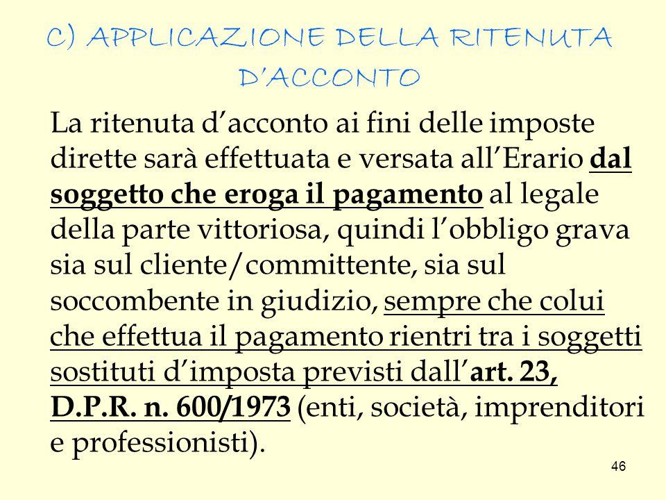 C) APPLICAZIONE DELLA RITENUTA D'ACCONTO