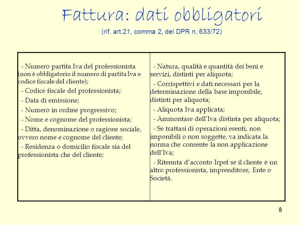 Fattura: dati obbligatori (rif. art.21, comma 2, del DPR n. 633/72)