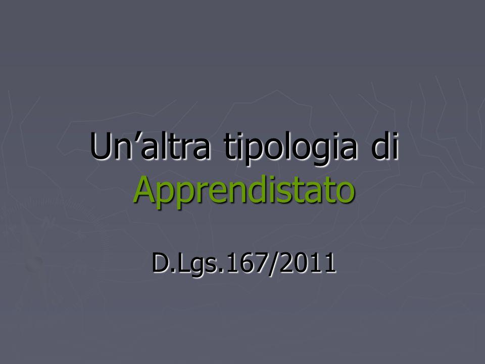 Un'altra tipologia di Apprendistato D.Lgs.167/2011