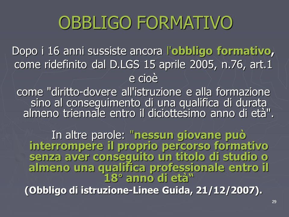 (Obbligo di istruzione-Linee Guida, 21/12/2007).