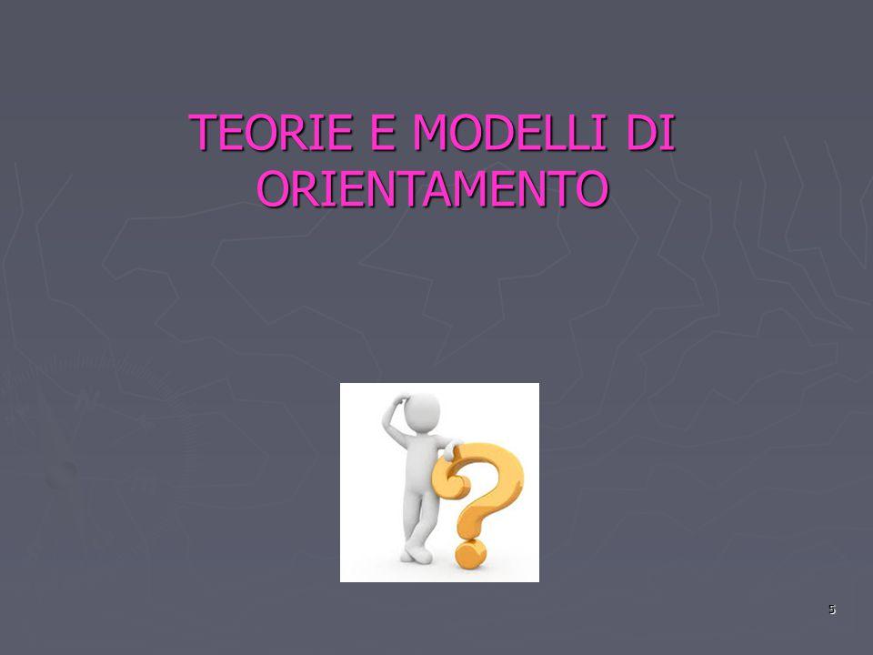 TEORIE E MODELLI DI ORIENTAMENTO