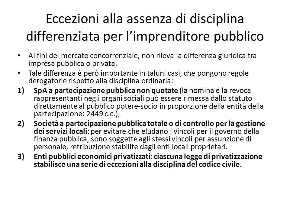 Eccezioni alla assenza di disciplina differenziata per l'imprenditore pubblico