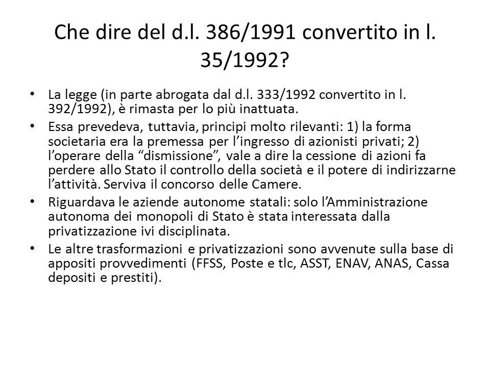 Che dire del d.l. 386/1991 convertito in l. 35/1992