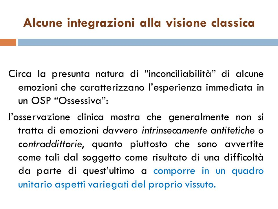 Alcune integrazioni alla visione classica