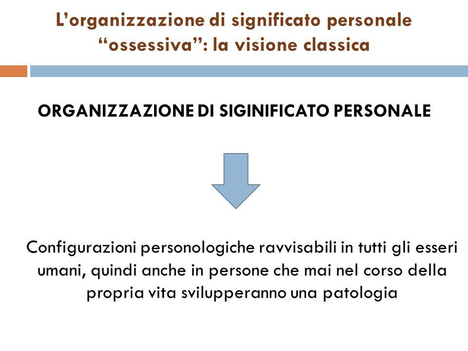 L'organizzazione di significato personale ossessiva : la visione classica