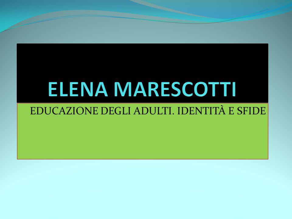 EDUCAZIONE DEGLI ADULTI. IDENTITÀ E SFIDE