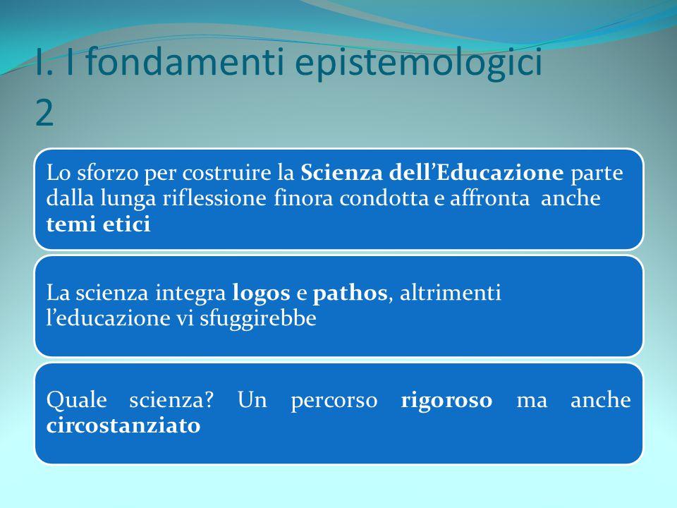 I. I fondamenti epistemologici 2