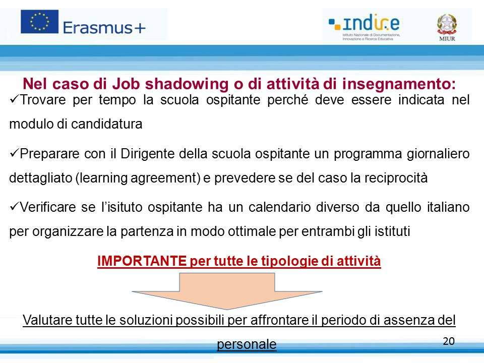 Nel caso di Job shadowing o di attività di insegnamento: