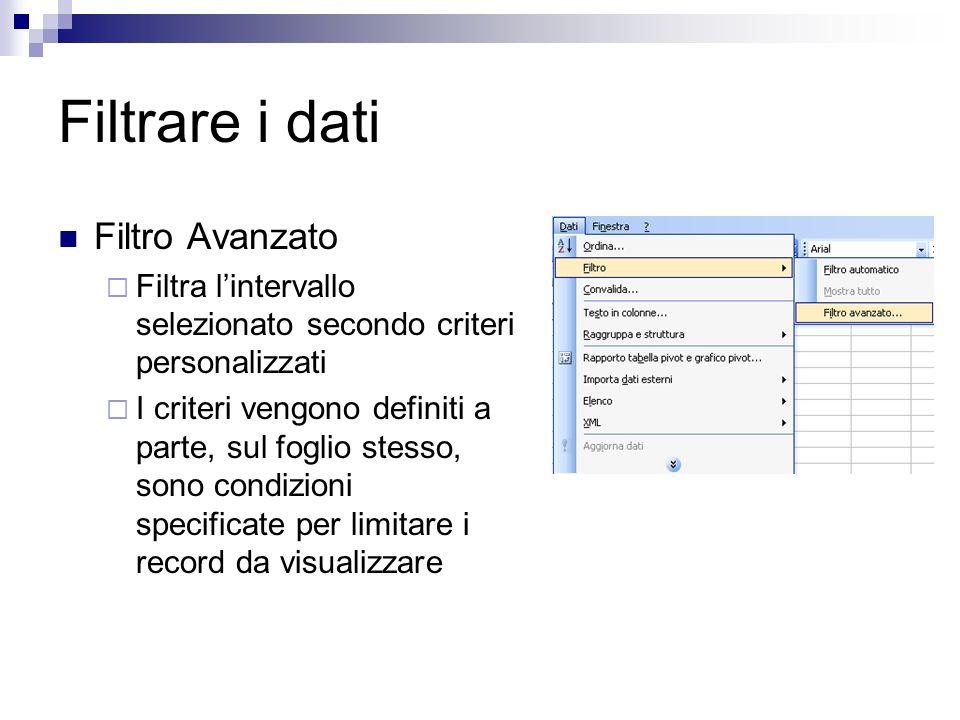 Filtrare i dati Filtro Avanzato