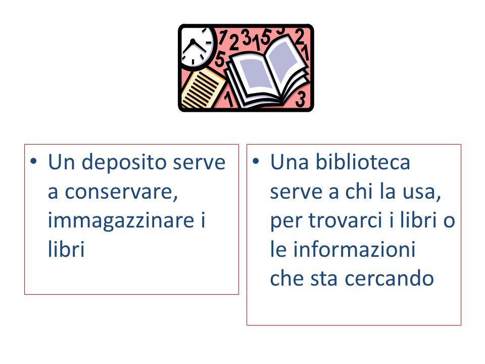 Un deposito serve a conservare, immagazzinare i libri