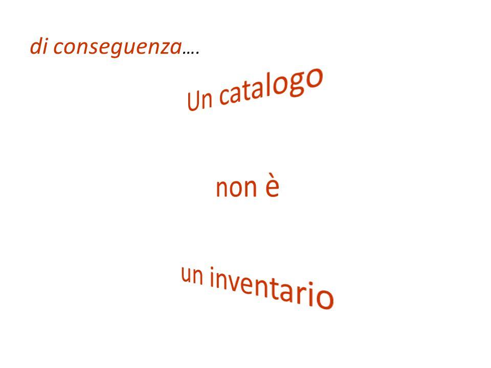 Un catalogo non è un inventario
