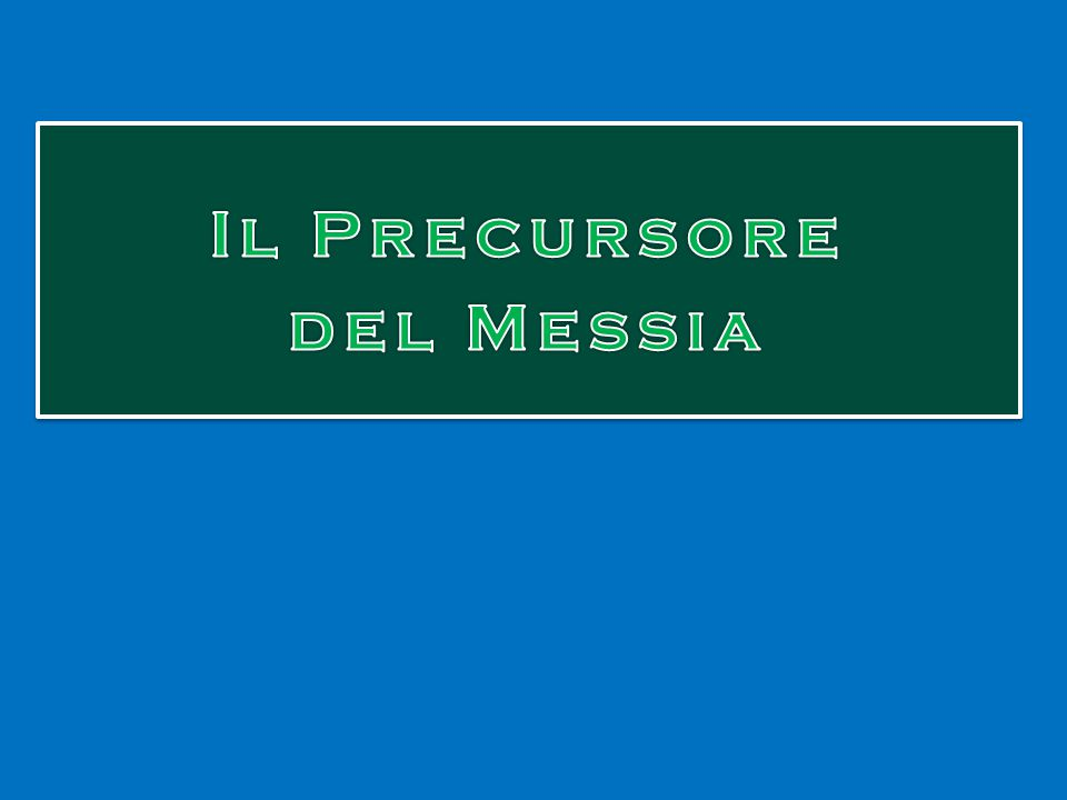 Il Precursore del Messia