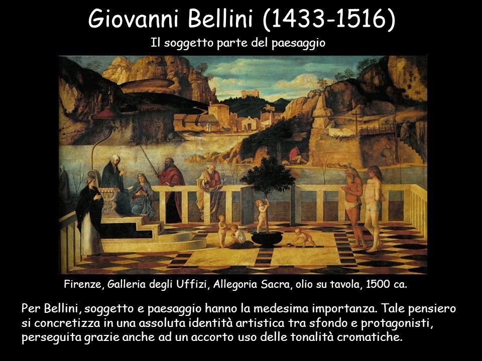 Giovanni Bellini (1433-1516) Il soggetto parte del paesaggio