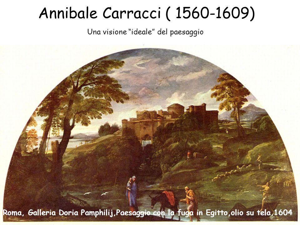 Annibale Carracci ( 1560-1609) Una visione ideale del paesaggio