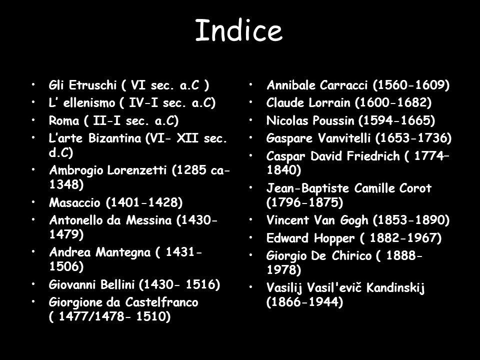 Indice Gli Etruschi ( VI sec. a.C ) L' ellenismo ( IV-I sec. a.C)