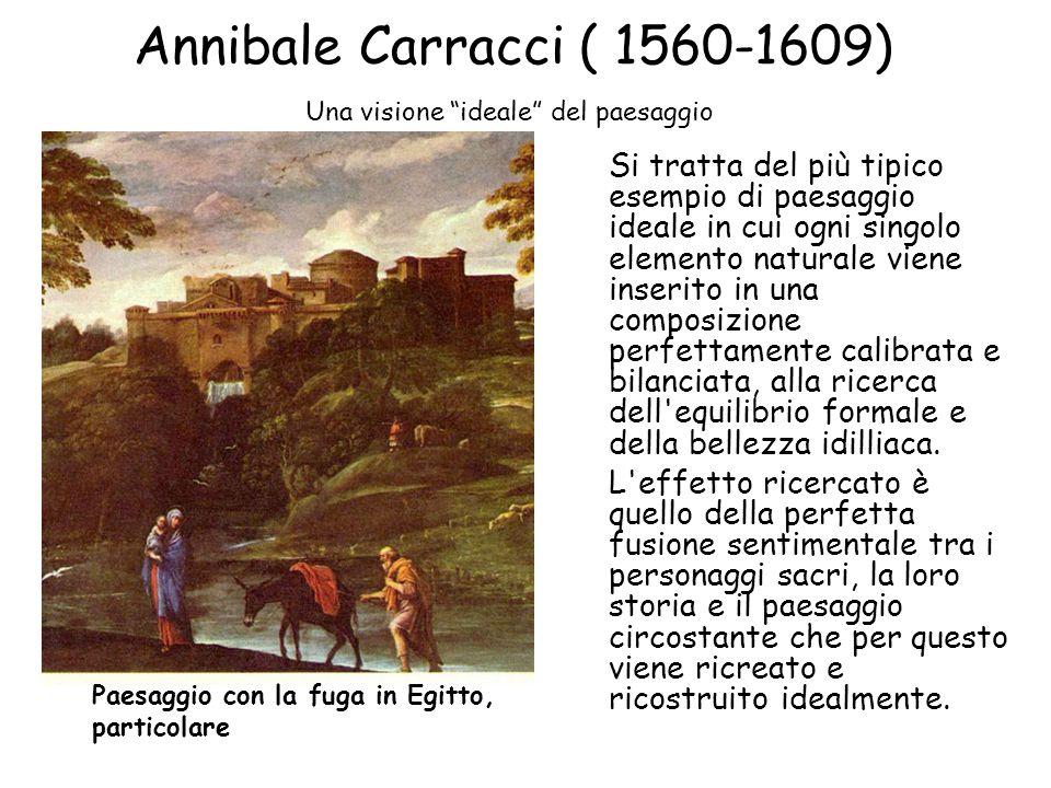 Annibale Carracci ( 1560-1609) Una visione ideale del paesaggio.