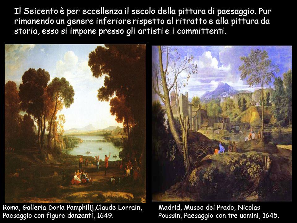 Il Seicento è per eccellenza il secolo della pittura di paesaggio
