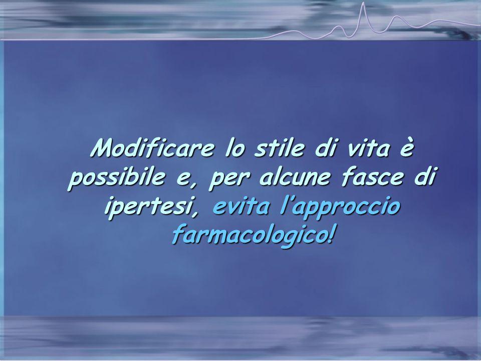 Modificare lo stile di vita è possibile e, per alcune fasce di ipertesi, evita l'approccio farmacologico!