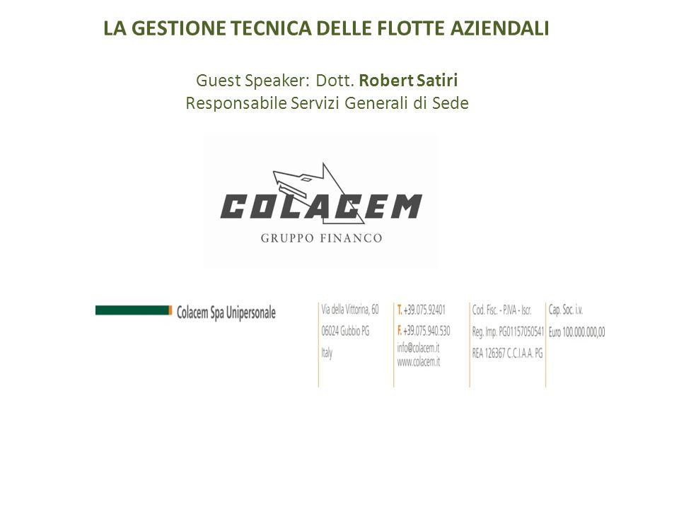 LA GESTIONE TECNICA DELLE FLOTTE AZIENDALI Guest Speaker: Dott