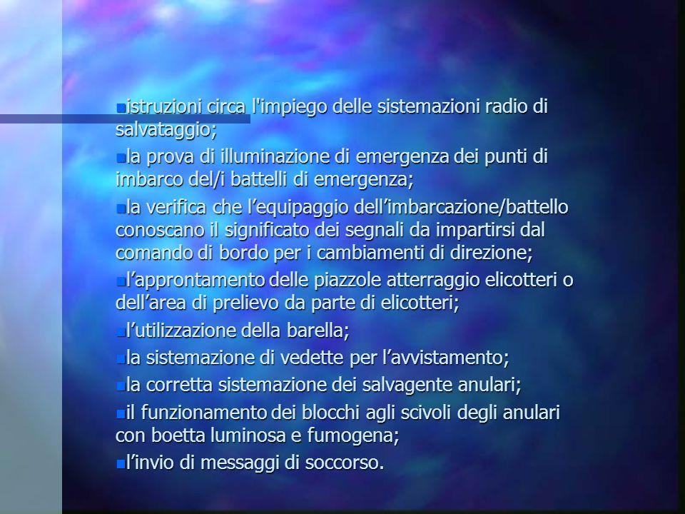 istruzioni circa l impiego delle sistemazioni radio di salvataggio;