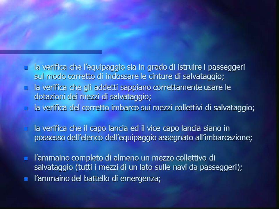 la verifica che l'equipaggio sia in grado di istruire i passeggeri sul modo corretto di indossare le cinture di salvataggio;