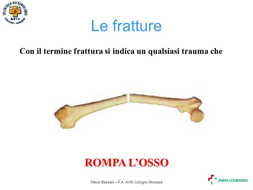 Con il termine frattura si indica un qualsiasi trauma che