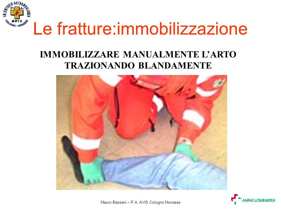 IMMOBILIZZARE MANUALMENTE L'ARTO TRAZIONANDO BLANDAMENTE
