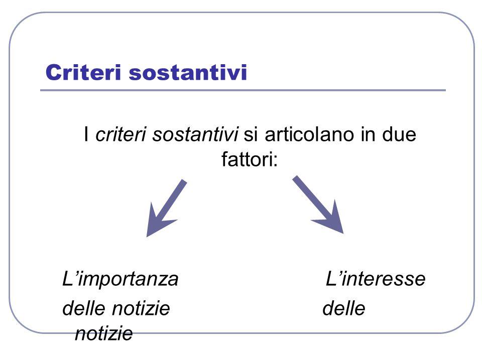 I criteri sostantivi si articolano in due fattori: