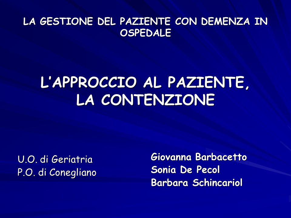 LA GESTIONE DEL PAZIENTE CON DEMENZA IN OSPEDALE L'APPROCCIO AL PAZIENTE, LA CONTENZIONE