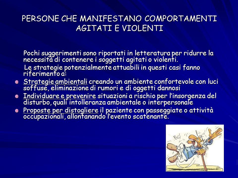 PERSONE CHE MANIFESTANO COMPORTAMENTI AGITATI E VIOLENTI