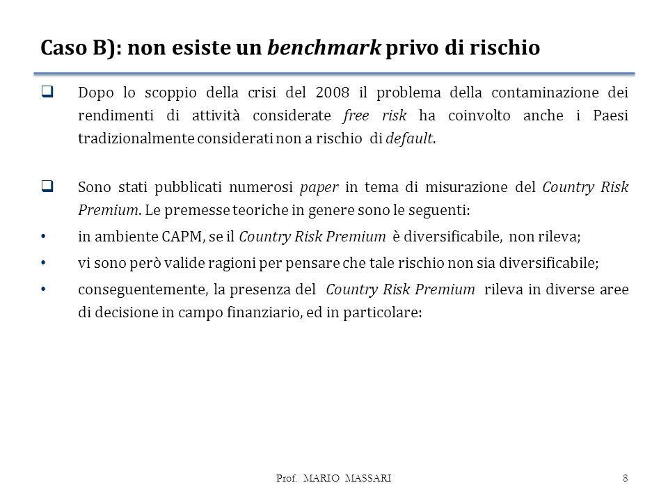 Caso B): non esiste un benchmark privo di rischio