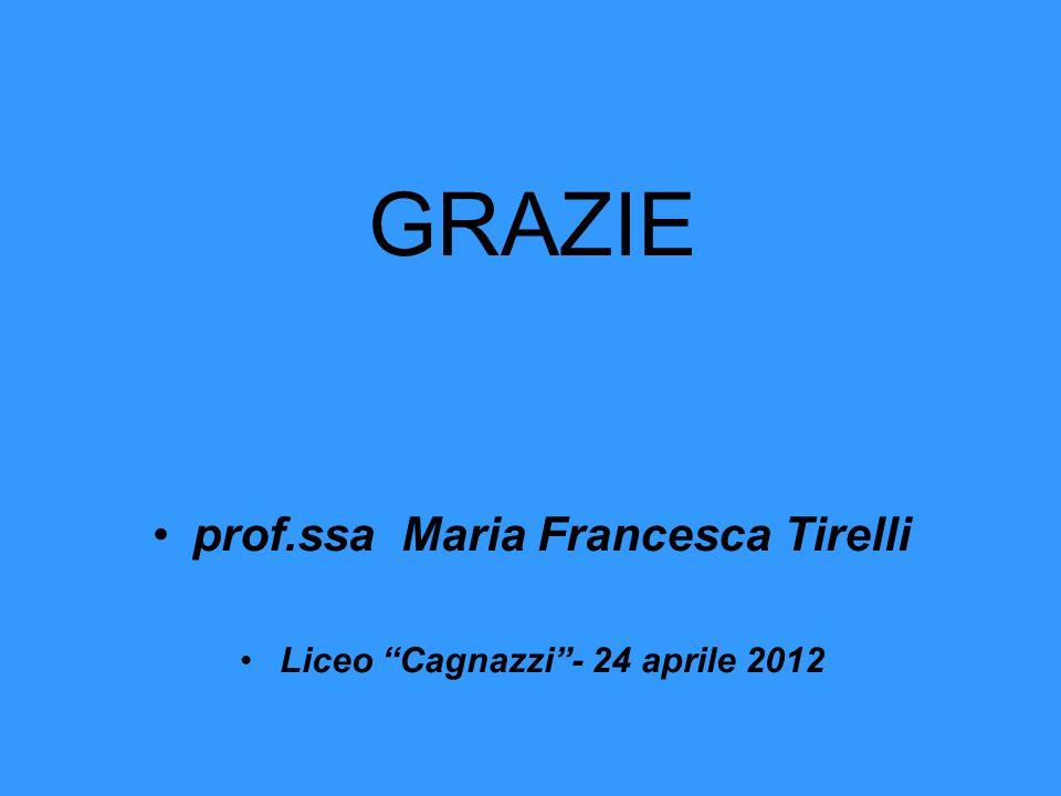 prof.ssa Maria Francesca Tirelli Liceo Cagnazzi - 24 aprile 2012