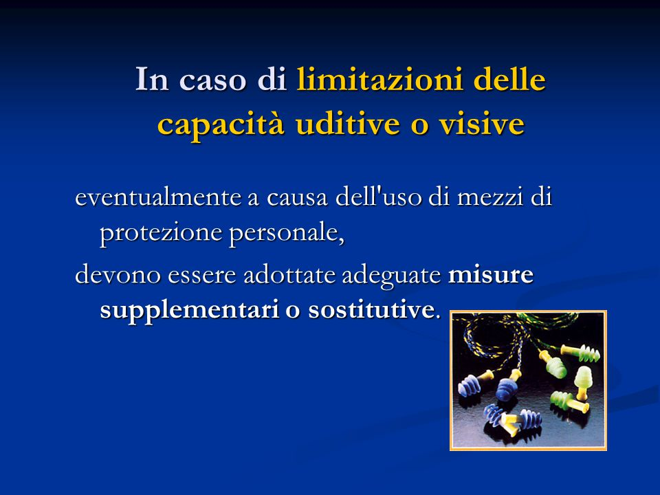 In caso di limitazioni delle capacità uditive o visive
