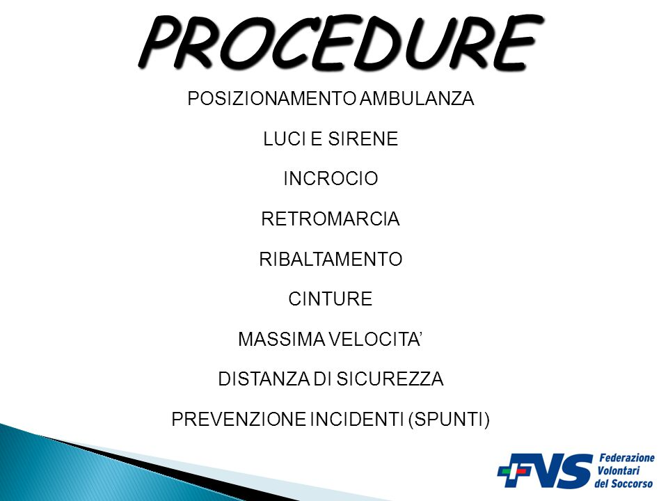 PROCEDURE POSIZIONAMENTO AMBULANZA LUCI E SIRENE INCROCIO RETROMARCIA
