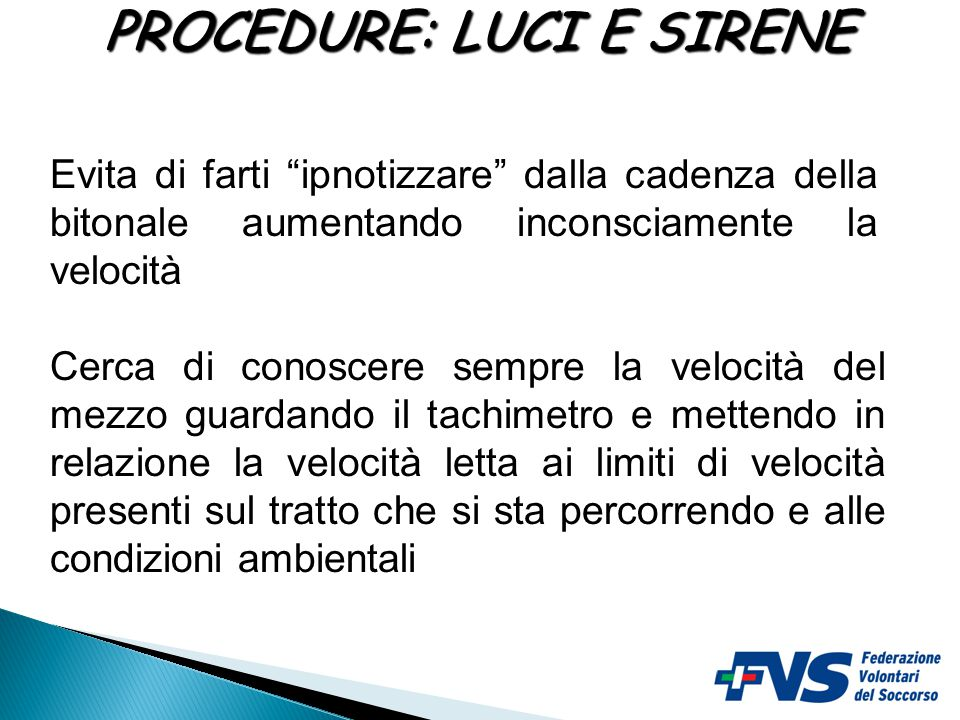 PROCEDURE: LUCI E SIRENE