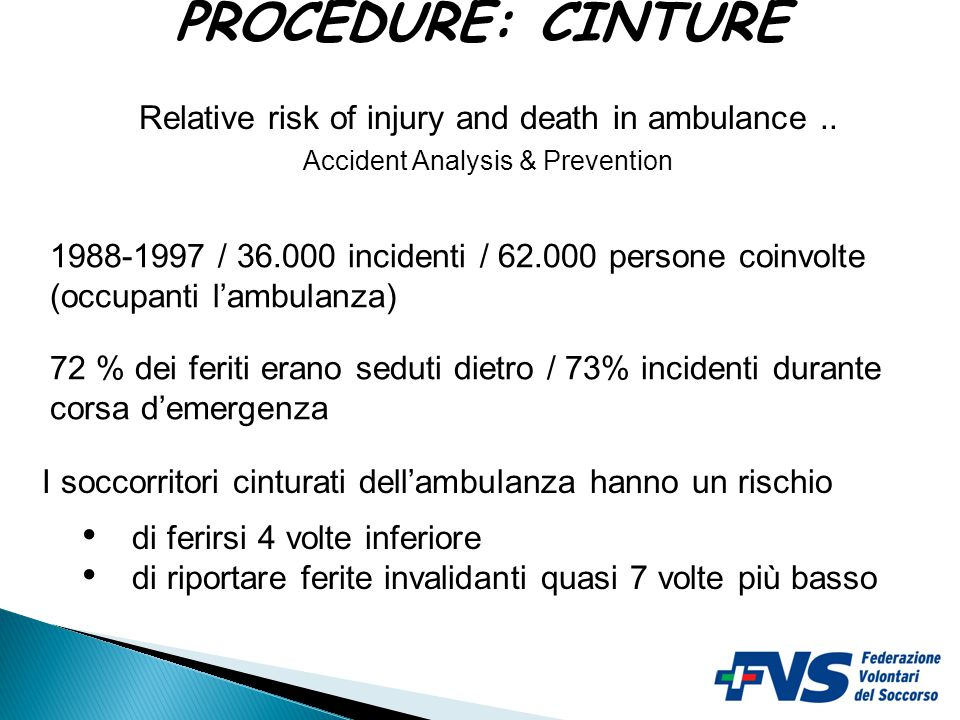 PROCEDURE: CINTURE Relative risk of injury and death in ambulance ..