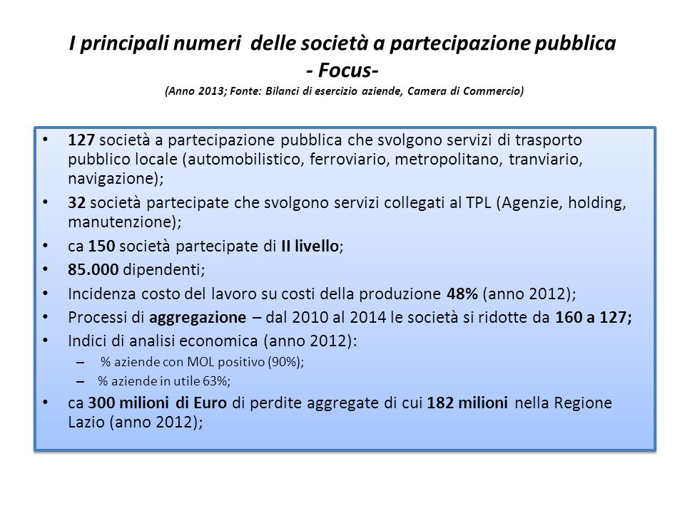 I principali numeri delle società a partecipazione pubblica - Focus- (Anno 2013; Fonte: Bilanci di esercizio aziende, Camera di Commercio)