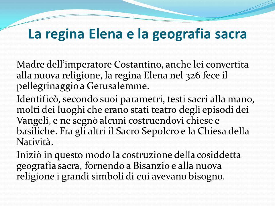 La regina Elena e la geografia sacra