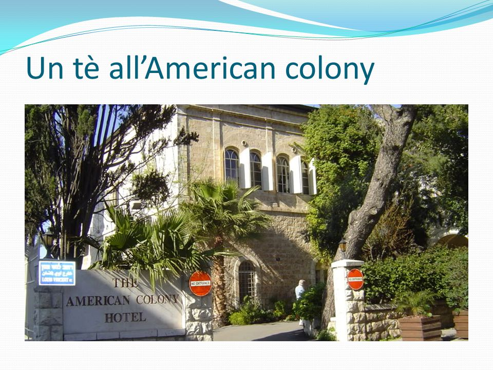 Un tè all'American colony