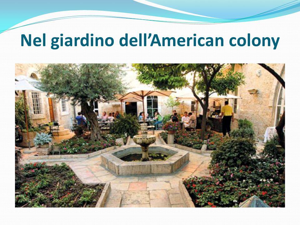 Nel giardino dell'American colony
