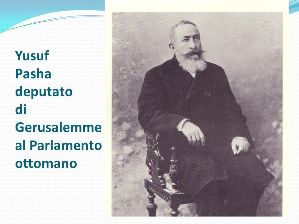 Yusuf Pasha deputato di Gerusalemme al Parlamento ottomano