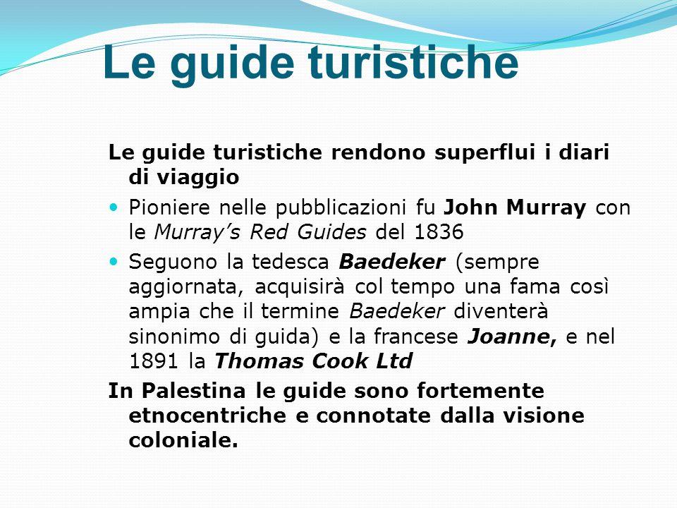 Le guide turistiche Le guide turistiche rendono superflui i diari di viaggio.