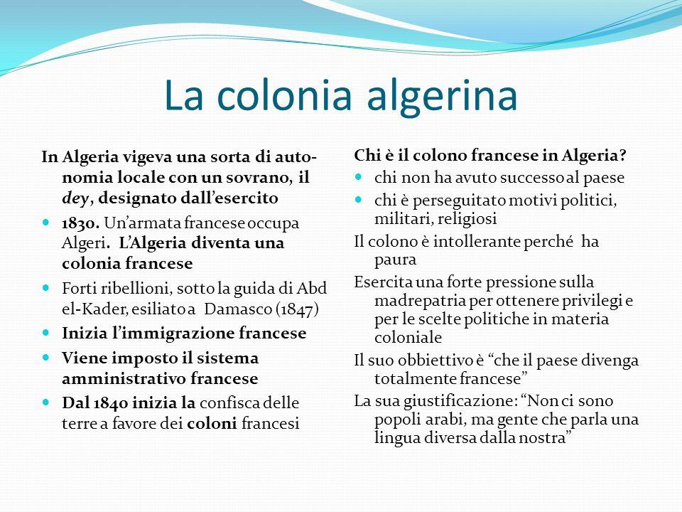 La colonia algerina In Algeria vigeva una sorta di auto-nomia locale con un sovrano, il dey, designato dall'esercito.