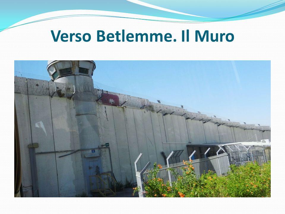 Verso Betlemme. Il Muro