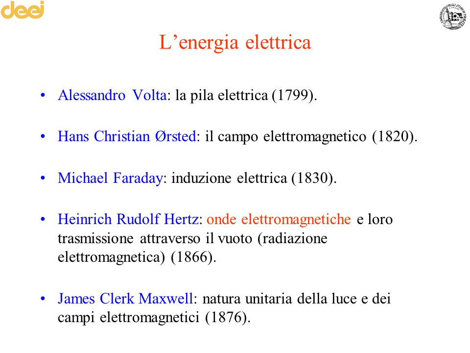 L'energia elettrica Alessandro Volta: la pila elettrica (1799).