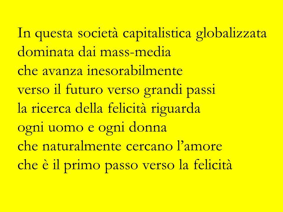 In questa società capitalistica globalizzata