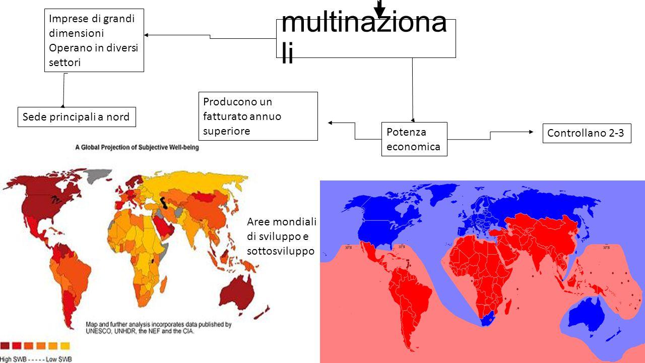 multinazionali Imprese di grandi dimensioni Operano in diversi settori